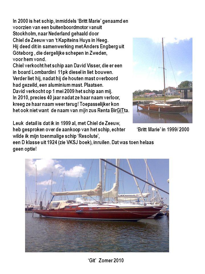 In 2000 is het schip, inmiddels 'Britt Marie' genaamd en