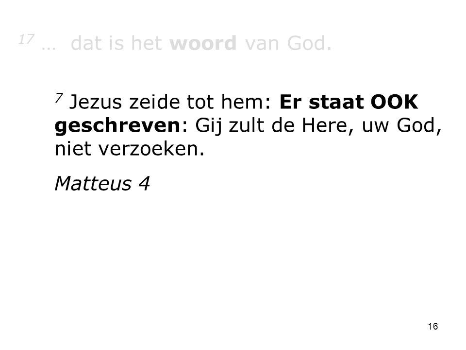 17 … dat is het woord van God.