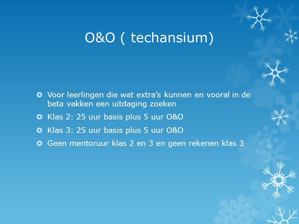 O&O ( techansium) Voor leerlingen die wat extra's kunnen en vooral in de beta vakken een uitdaging zoeken.