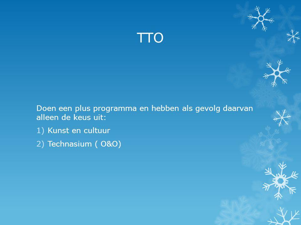 TTO Doen een plus programma en hebben als gevolg daarvan alleen de keus uit: Kunst en cultuur.