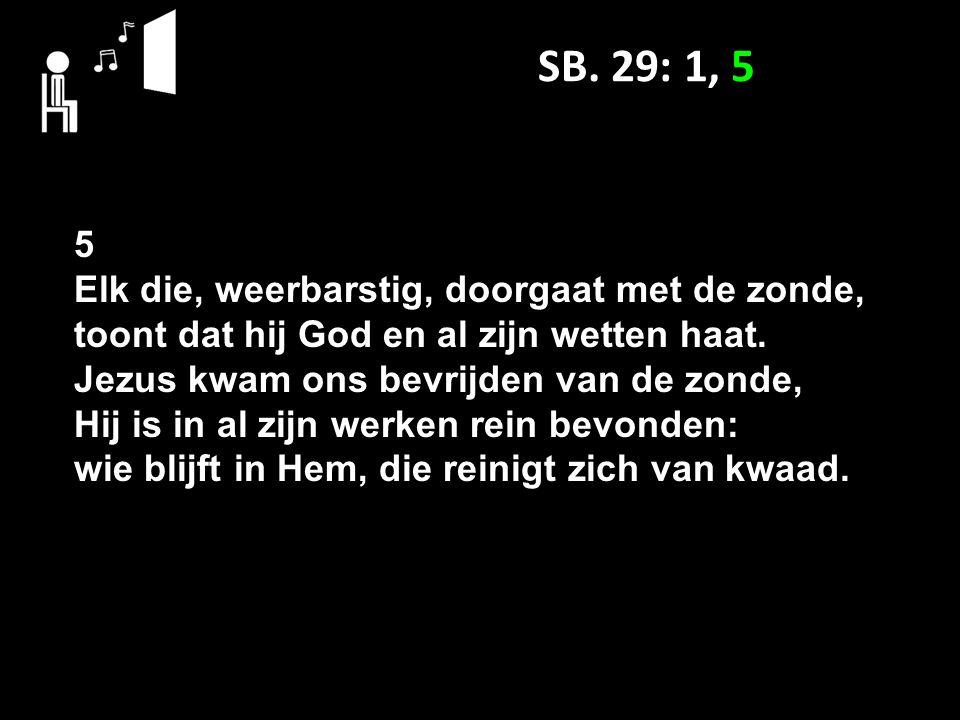 SB. 29: 1, 5 5.