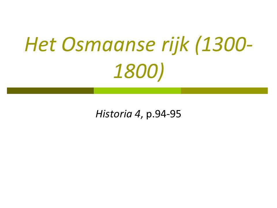 Het Osmaanse rijk (1300-1800) Historia 4, p.94-95