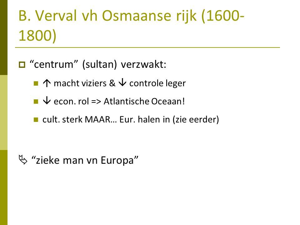 B. Verval vh Osmaanse rijk (1600-1800)
