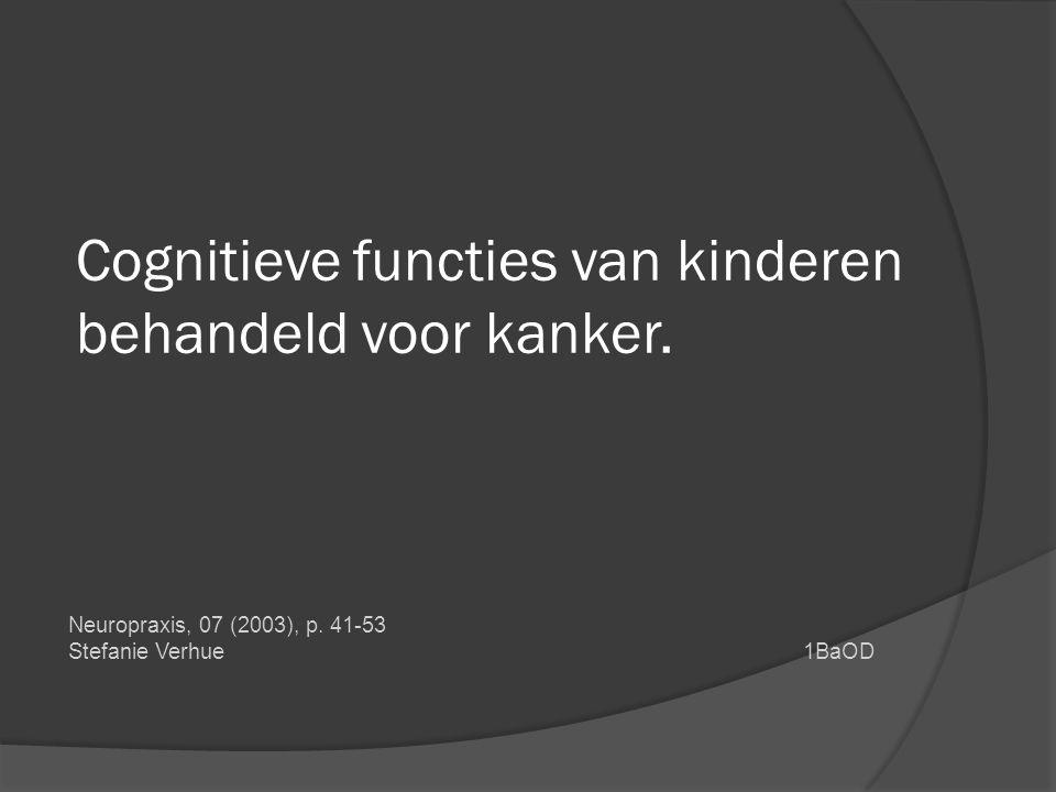 Cognitieve functies van kinderen behandeld voor kanker.