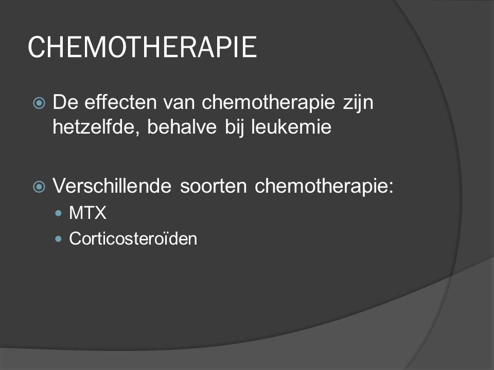 CHEMOTHERAPIE De effecten van chemotherapie zijn hetzelfde, behalve bij leukemie. Verschillende soorten chemotherapie: