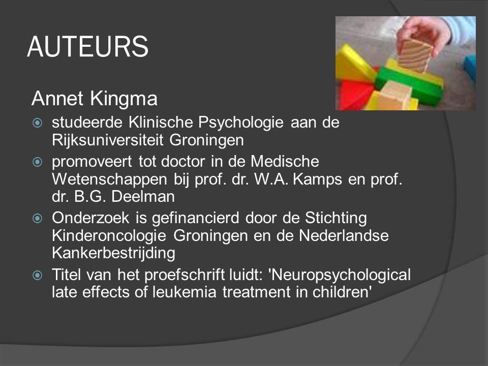 AUTEURS Annet Kingma. studeerde Klinische Psychologie aan de Rijksuniversiteit Groningen.
