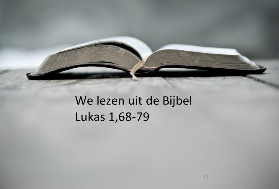 We lezen uit de Bijbel Lukas 1,68-79