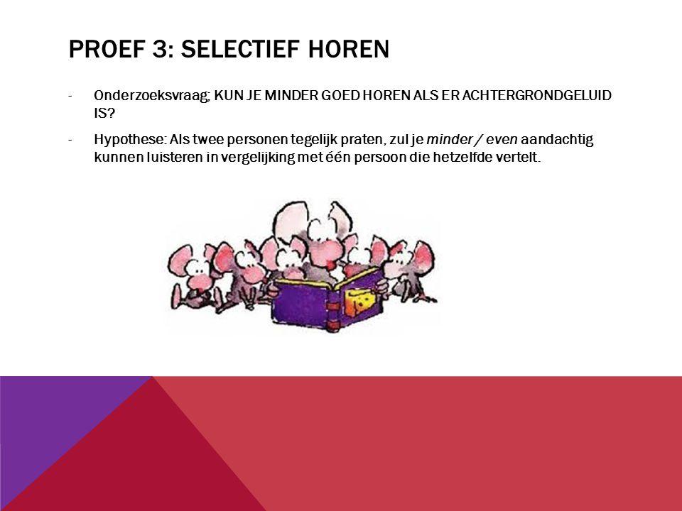 PROEF 3: selectief horen