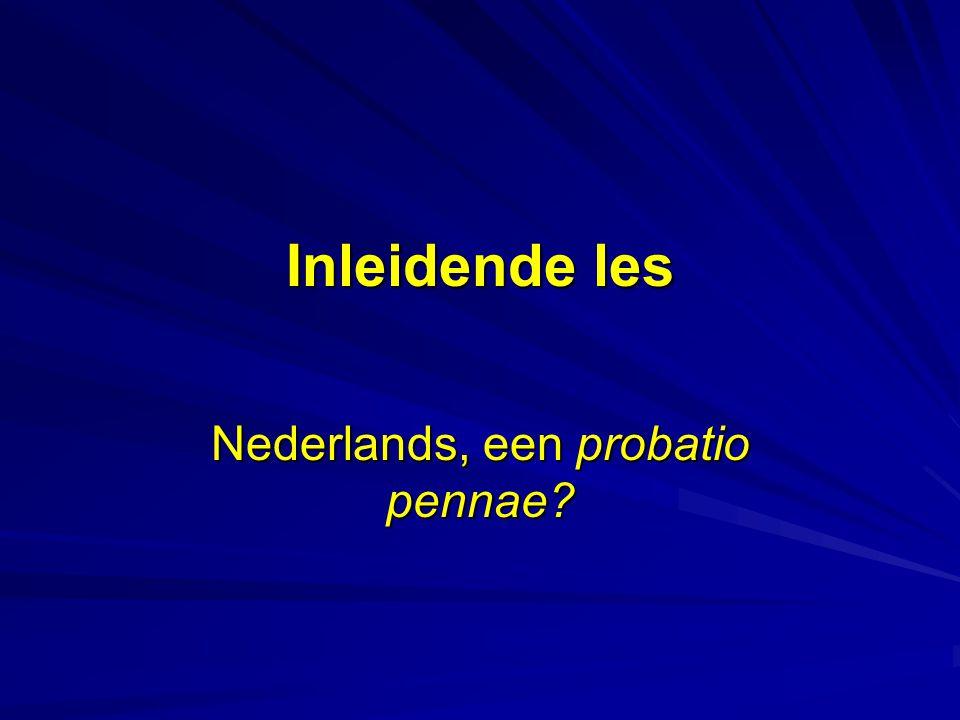 Nederlands, een probatio pennae