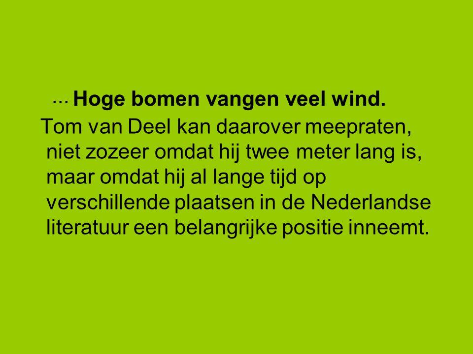 Hoge bomen vangen veel wind.