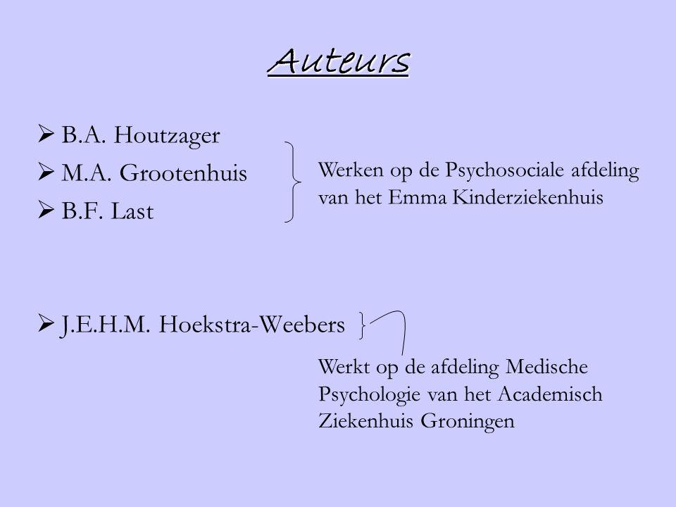Auteurs B.A. Houtzager M.A. Grootenhuis B.F. Last