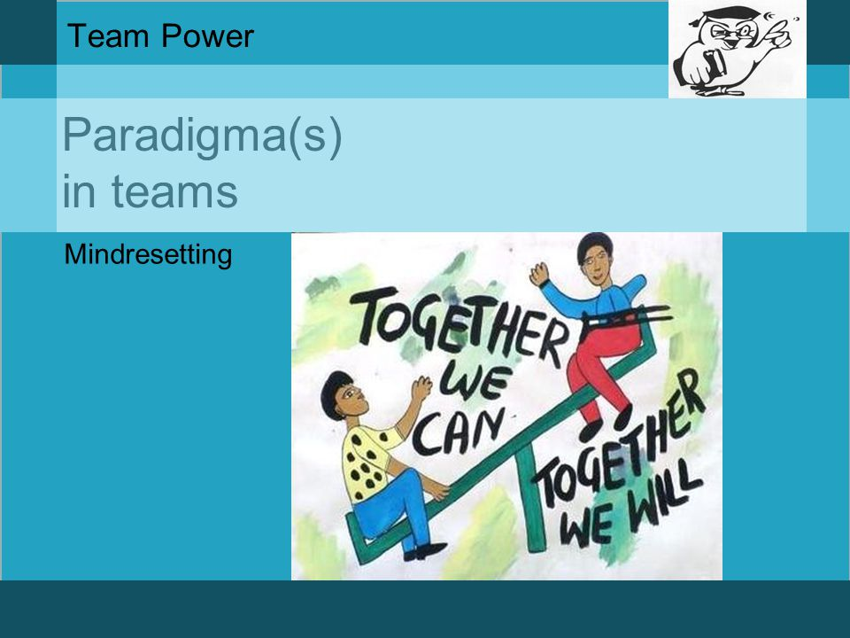 Team Power Paradigma(s) in teams Mindresetting