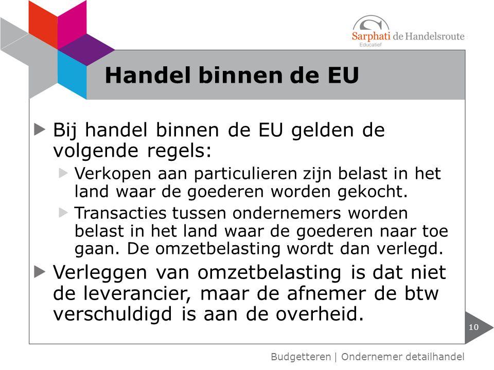 Handel binnen de EU Bij handel binnen de EU gelden de volgende regels: