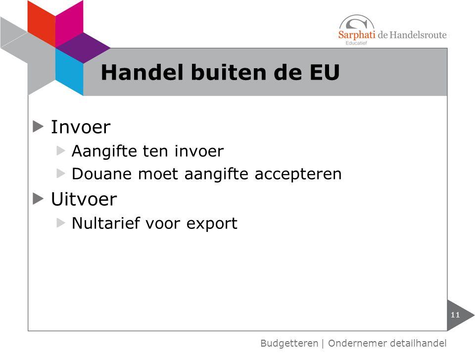 Handel buiten de EU Invoer Uitvoer Aangifte ten invoer