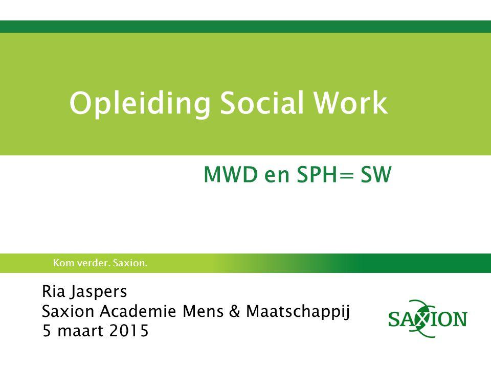Opleiding Social Work MWD en SPH= SW Ria Jaspers