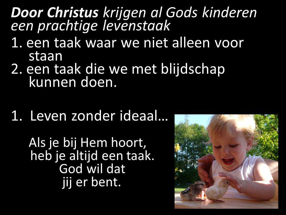 Door Christus krijgen al Gods kinderen een prachtige levenstaak