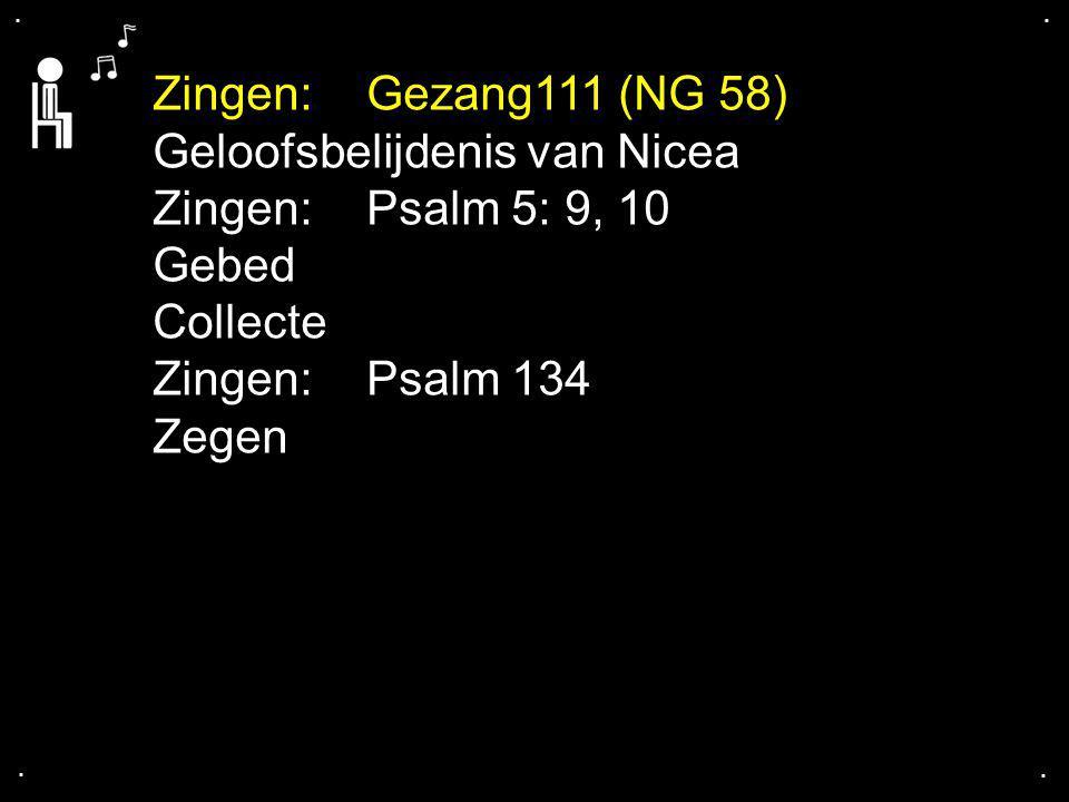 Geloofsbelijdenis van Nicea Zingen: Psalm 5: 9, 10 Gebed Collecte