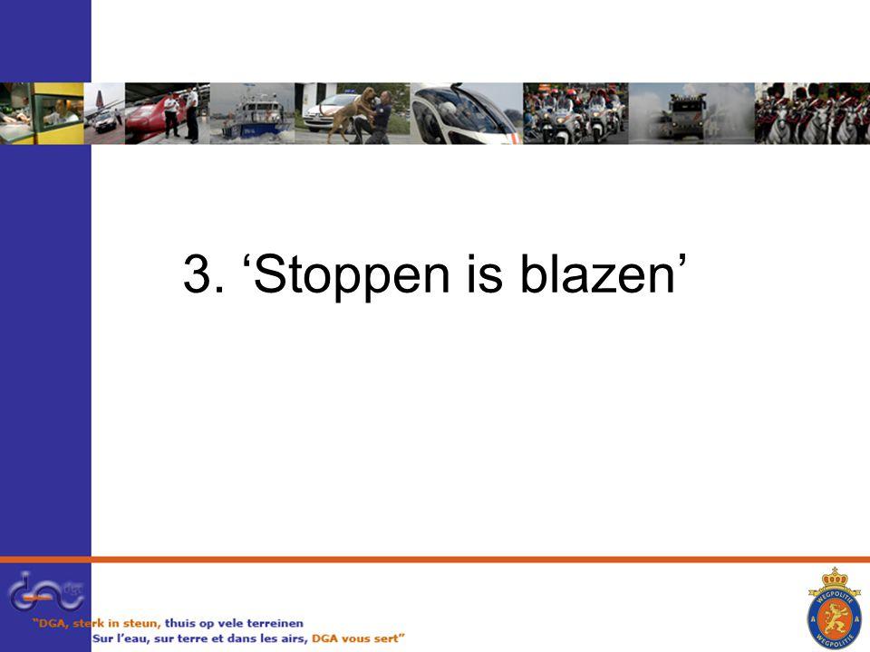 3. 'Stoppen is blazen'