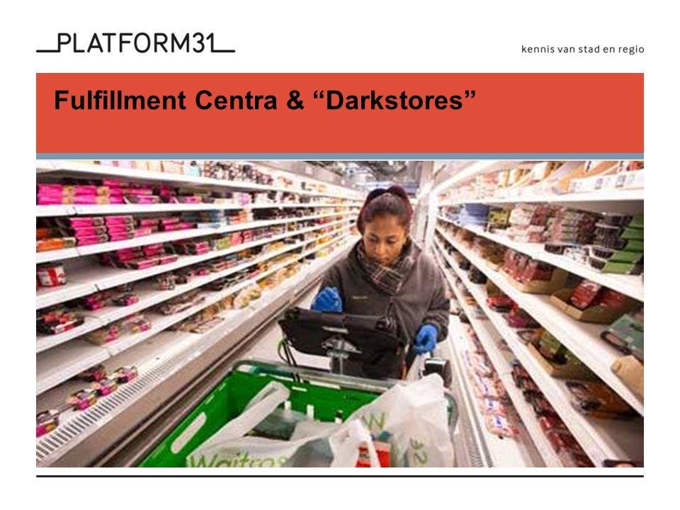 Fulfillment Centra & Darkstores