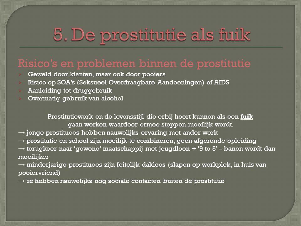5. De prostitutie als fuik