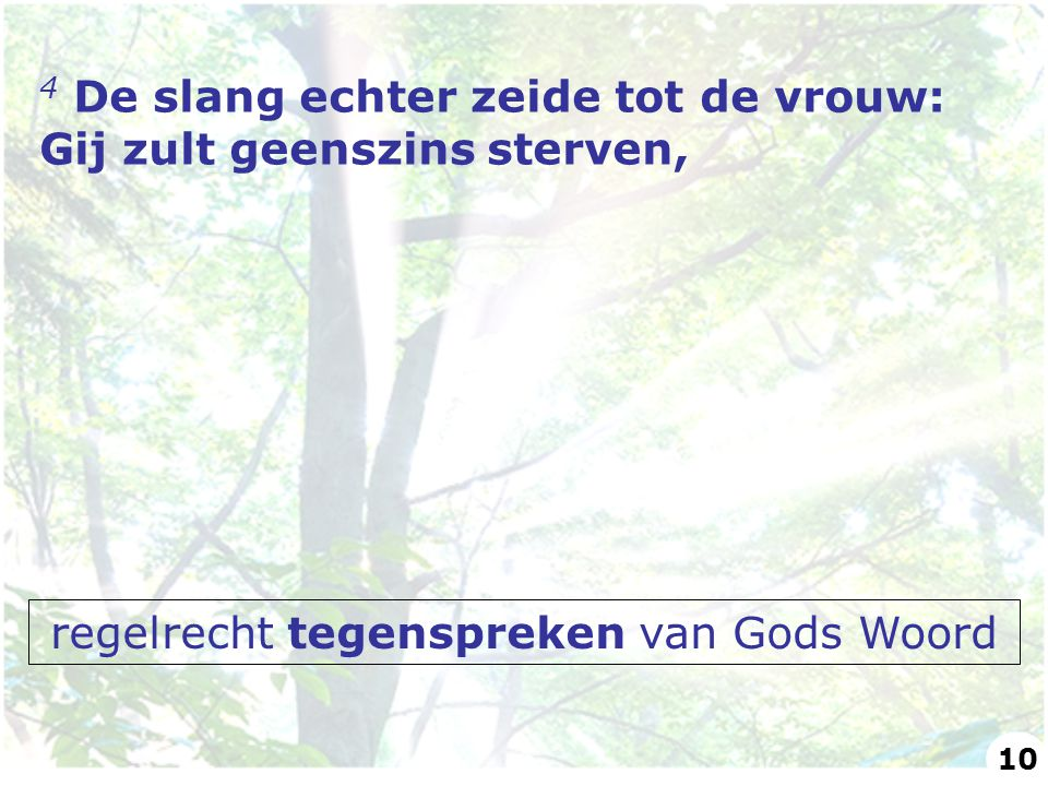 regelrecht tegenspreken van Gods Woord