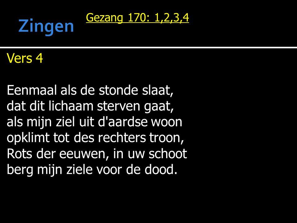Zingen Vers 4 Eenmaal als de stonde slaat,