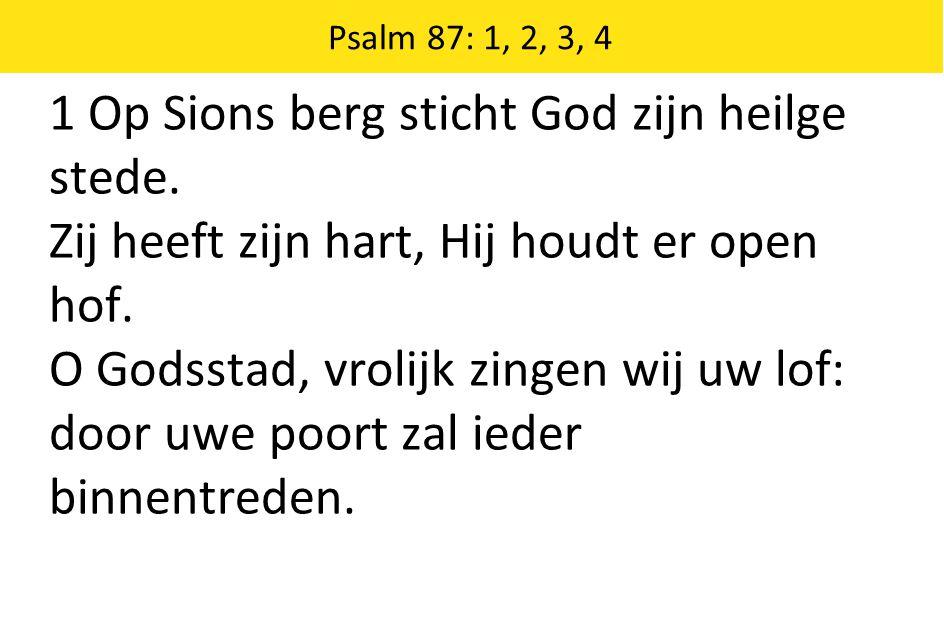 1 Op Sions berg sticht God zijn heilge stede.