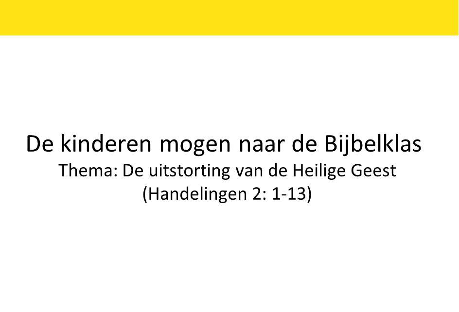 Thema: De uitstorting van de Heilige Geest (Handelingen 2: 1-13)