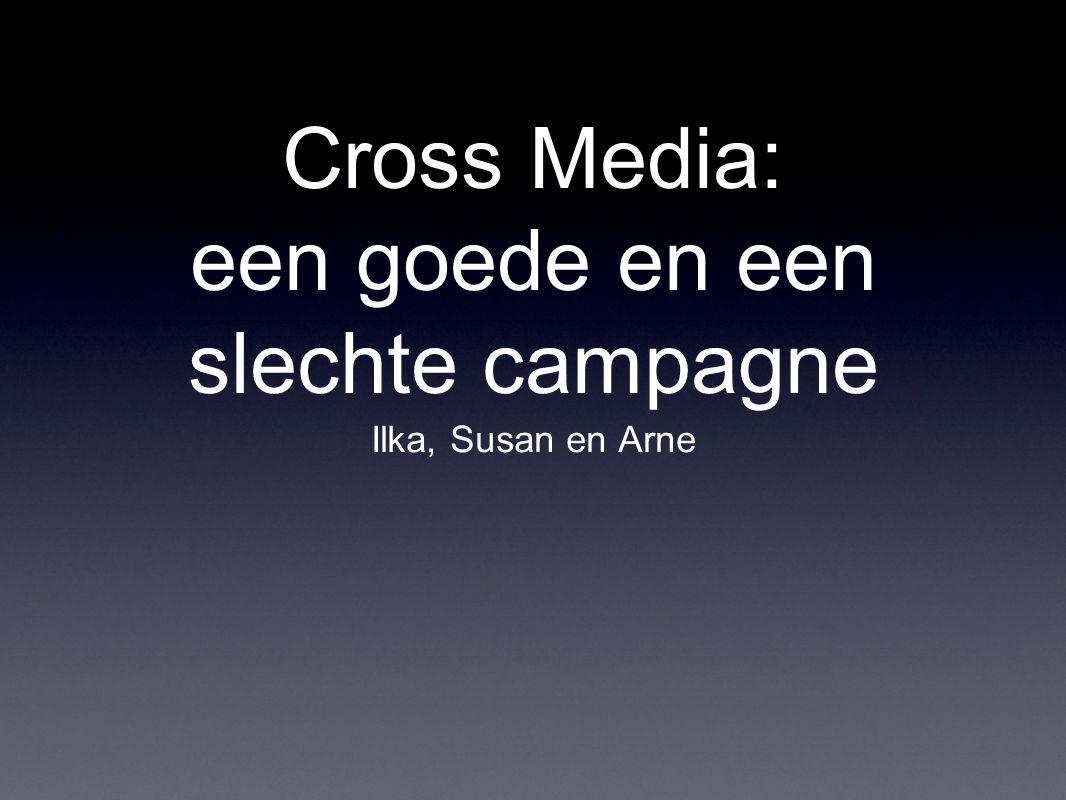 Cross Media: een goede en een slechte campagne