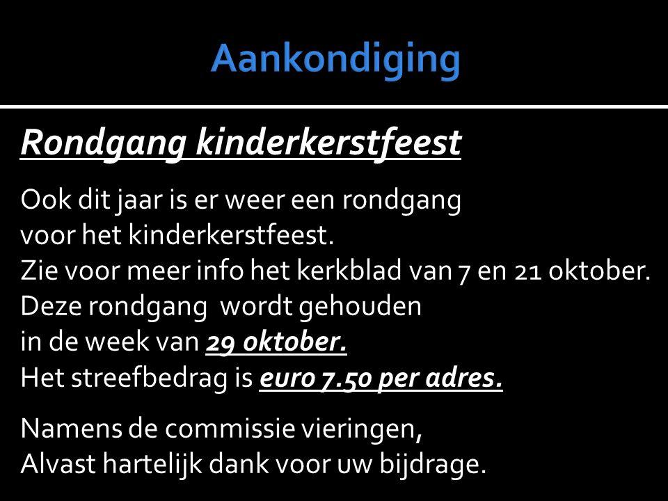 Aankondiging Rondgang kinderkerstfeest Ook dit jaar is er weer een rondgang.