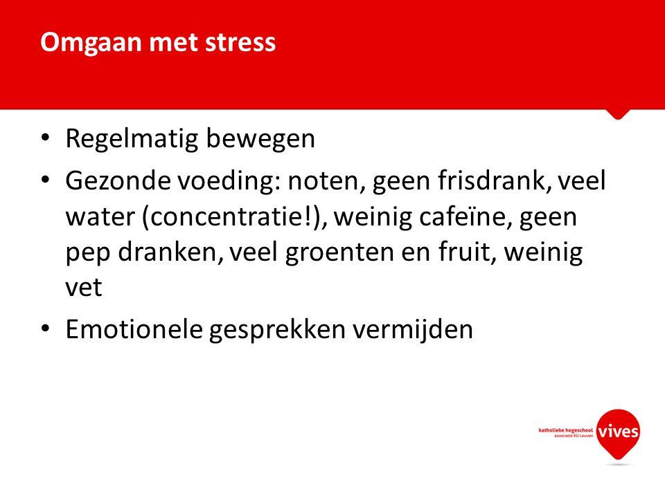 Omgaan met stress Regelmatig bewegen.