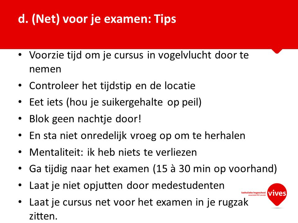 d. (Net) voor je examen: Tips