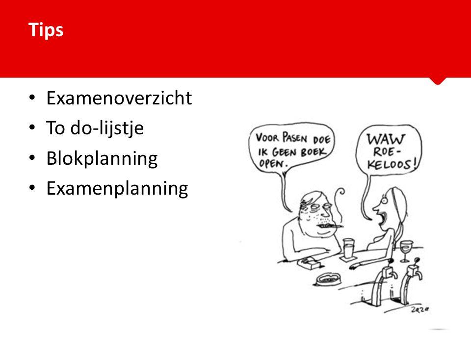 Tips Examenoverzicht To do-lijstje Blokplanning Examenplanning