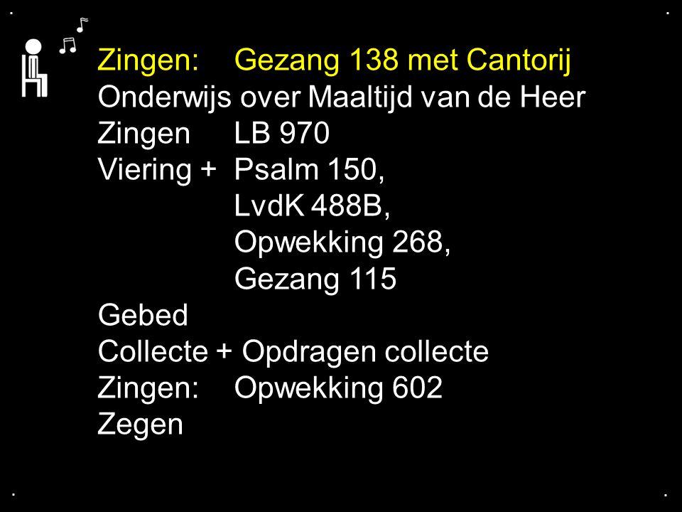 Zingen: Gezang 138 met Cantorij Onderwijs over Maaltijd van de Heer