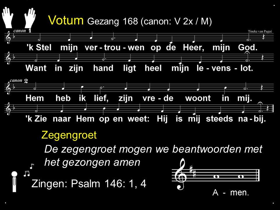Votum Gezang 168 (canon: V 2x / M)