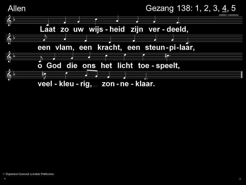 . Allen Gezang 138: 1, 2, 3, 4, 5 . .