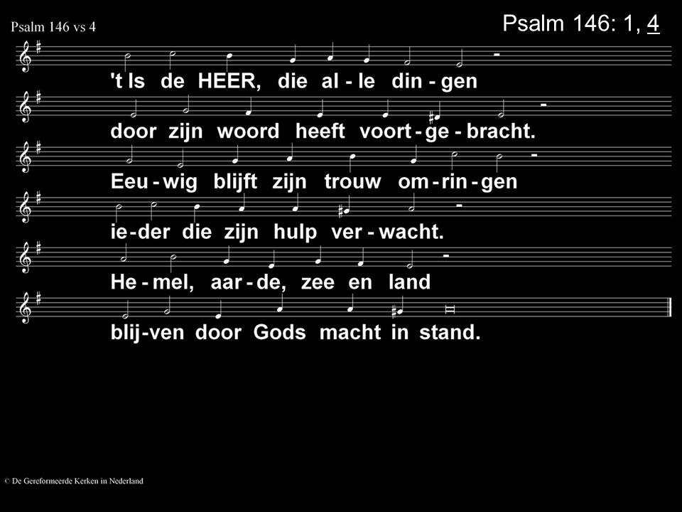 Psalm 146: 1, 4
