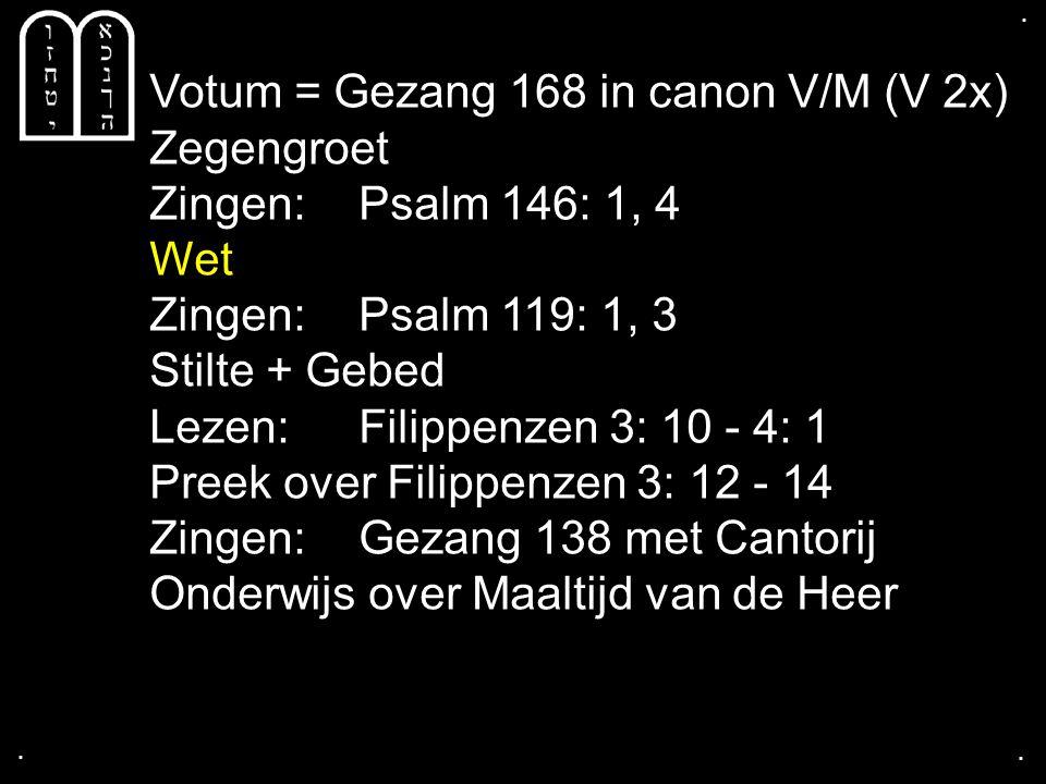 Votum = Gezang 168 in canon V/M (V 2x) Zegengroet