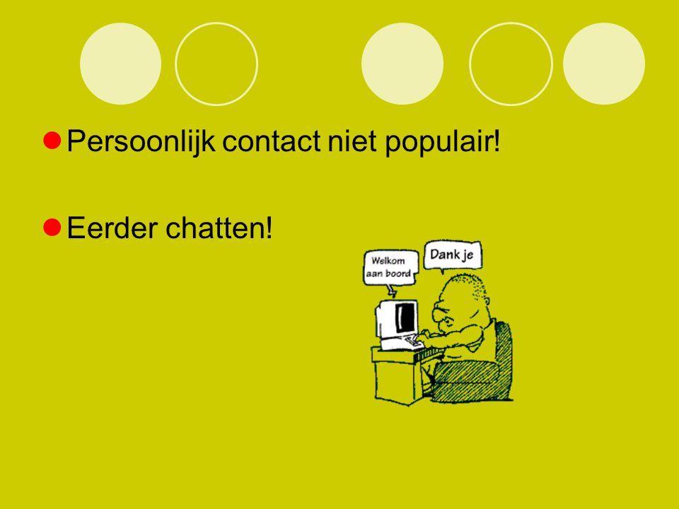 Persoonlijk contact niet populair!