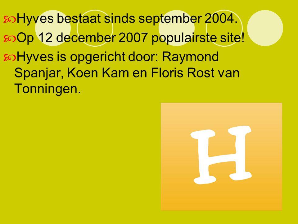 Hyves bestaat sinds september 2004.