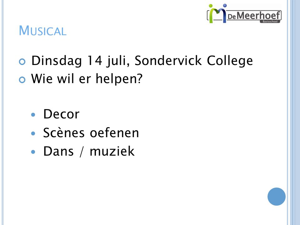Musical Dinsdag 14 juli, Sondervick College Wie wil er helpen Decor