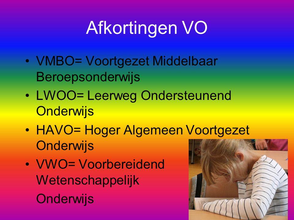 Afkortingen VO VMBO= Voortgezet Middelbaar Beroepsonderwijs