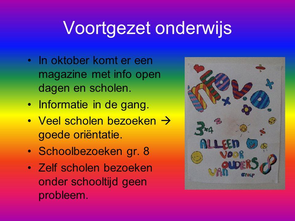 Voortgezet onderwijs In oktober komt er een magazine met info open dagen en scholen. Informatie in de gang.