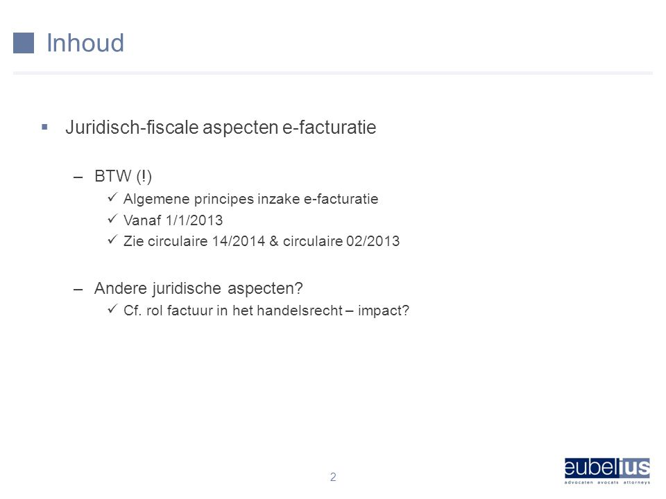Inhoud Juridisch-fiscale aspecten e-facturatie BTW (!)