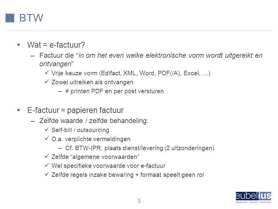 BTW Wat = e-factuur E-factuur = papieren factuur