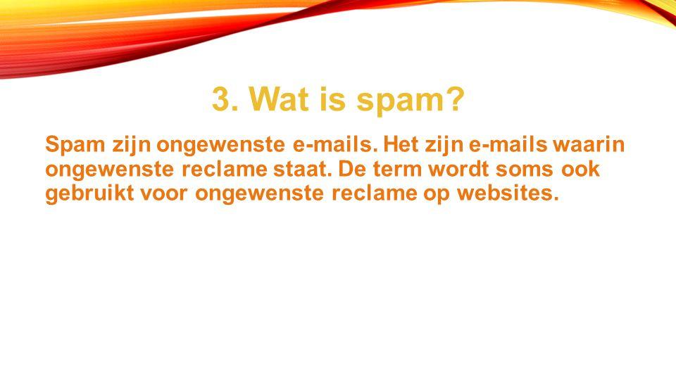3. Wat is spam