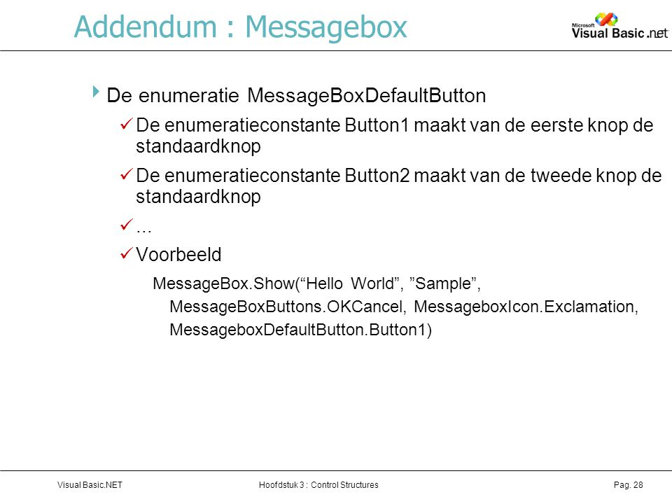 Addendum : Messagebox De enumeratie MessageBoxDefaultButton