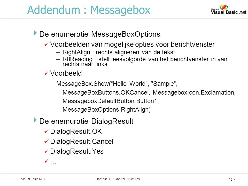 Addendum : Messagebox De enumeratie MessageBoxOptions