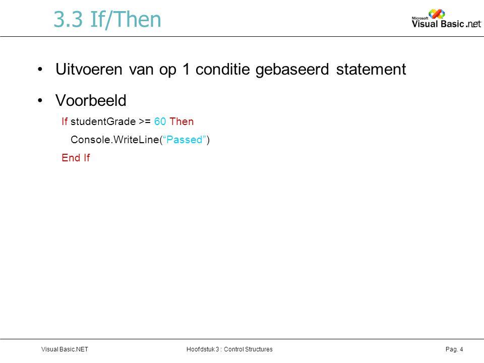 3.3 If/Then Uitvoeren van op 1 conditie gebaseerd statement Voorbeeld
