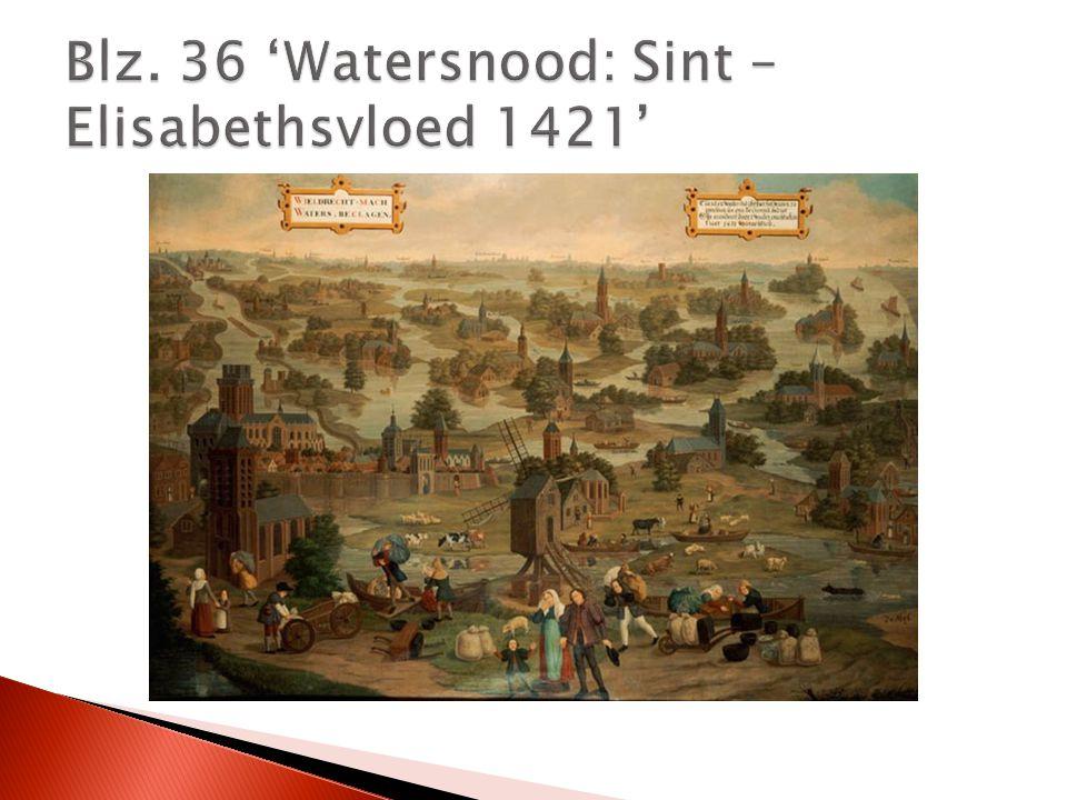Blz. 36 'Watersnood: Sint – Elisabethsvloed 1421'